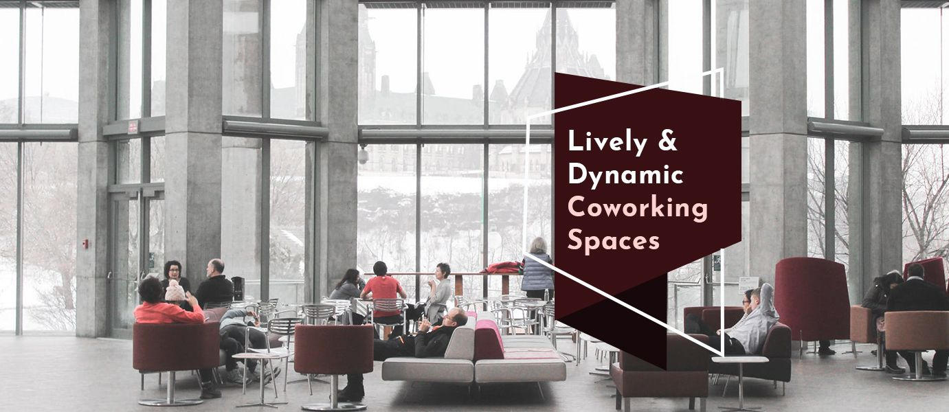 Creating: Lively & Dynamic Coworking Spaces