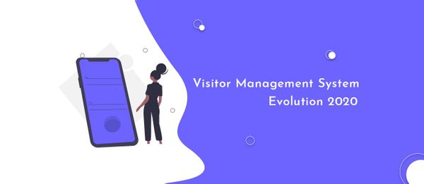 Visitor Management System Evolution 2020: Survey Analysis